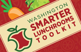 Washington State Smarter Lunchrooms Toolkit
